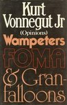 Wampeters, Foma, and Granfalloons