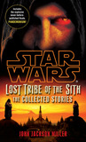 Lost Tribe of the Sith: The Collected Stories (Star Wars: Lost Tribe of the Sith)