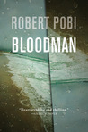 Bloodman by Robert Pobi