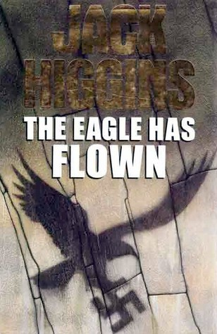 The Eagle Has Flown (Liam Devlin, #4)