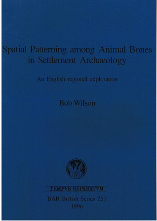 Spatial Patterning Among Animal Bones in Settlement Archaeology: An English Regional Exploration