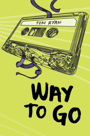 Way to Go by Tom   Ryan