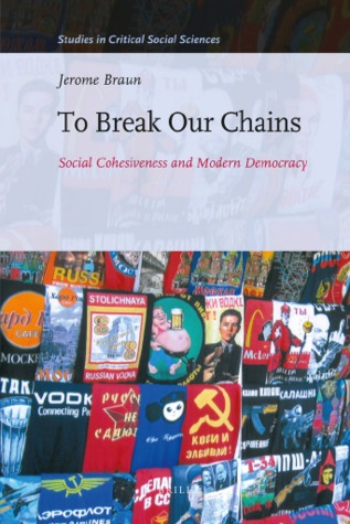 To Break Our Chains: Social Cohesiveness and Modern Democracy