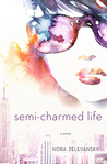 Semi-Charmed Life by Nora Zelevansky