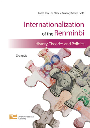 Internationalization of the Renminbi: History, Theories and Policies