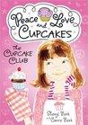 Peace, Love and Cupcakes by Sheryl Berk