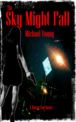 The Sky Might Fall by Michael  Young