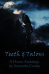 Teeth And Talons, A Horror Anthology by Samantha Combs