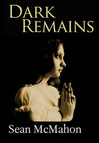 Dark Remains by Sean  McMahon