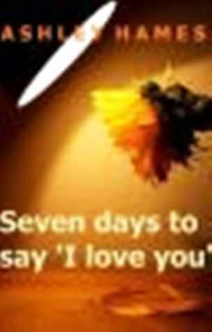 Seven Days To Say 'I Love You'