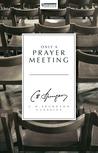 Only a Prayer Meeting