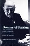 Dreams of Passion: The Theater of Luigi Pirandello