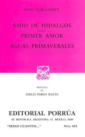Nido de Hidalgos. Primer Amor. Aguas Primaverales. (Sepan Cuantos, #453)