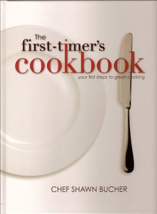 The First-Timer's Cookbook by Shawn Bucher