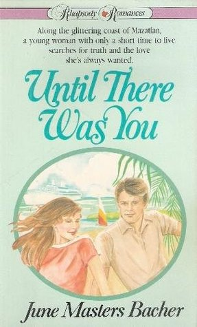Until There Was You