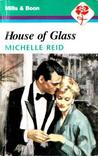 House of Glass by Michelle Reid
