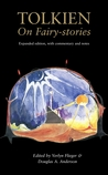 Tolkien on Fairy-stories by J.R.R. Tolkien