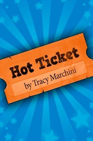 Hot Ticket (Hot Ticket Trilogy, #1)