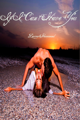 If I Can't Have You by Lauren Hammond