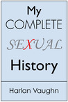 My Complete Sexual History