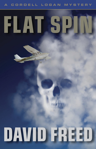Flat Spin (A Cordell Logan Mystery, #1)
