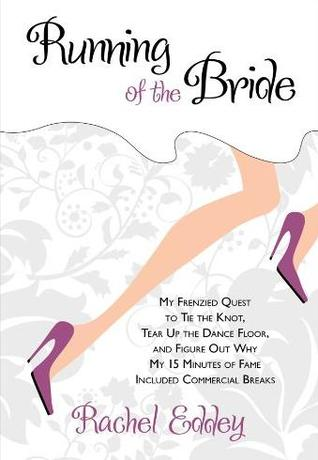 Running of the Bride by Rachel Eddey