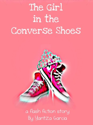The Girl in the Converse Shoes by Yaritza Garcia