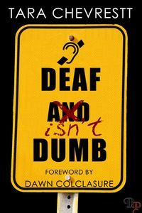Deaf Isn't Dumb by Tara Chevrestt