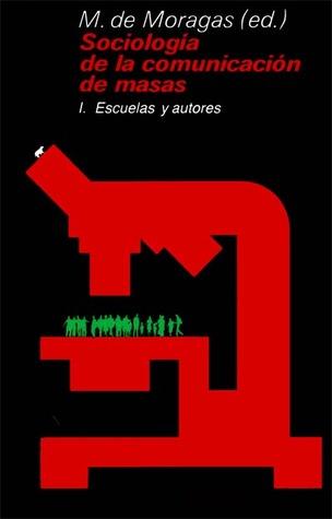 Sociología de la comunicación de masas by Miquel de Moragas