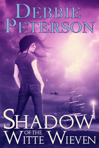 Shadow of The Witte Wieven by Debbie  Peterson
