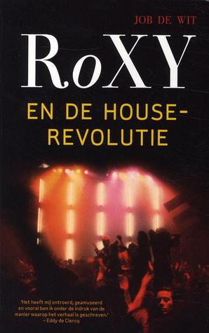RoXY en de houserevolutie