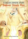 Beaver Steals Fire by Confederated Salish and Koo...