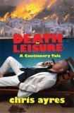 Death by Leisure by Chris Ayres