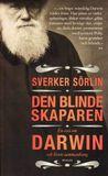 Den blinde skaparen: En essä om Darwin och livets sammanhang