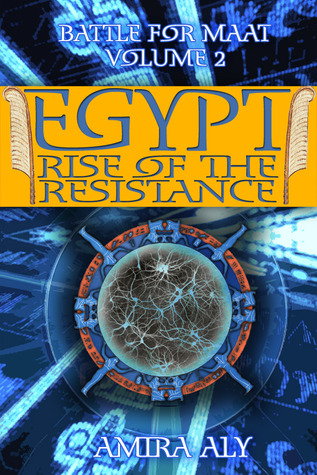 Egypt: Rise of the Resistance (The Battle for Maat, #2)