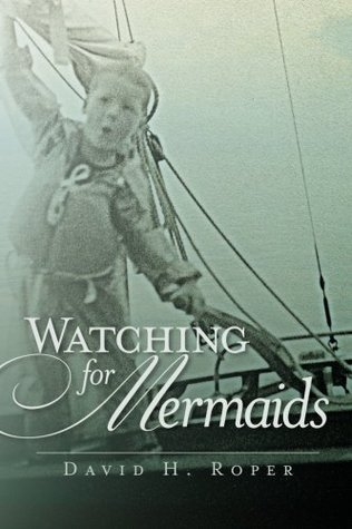 Watching for Mermaids by David H. Roper