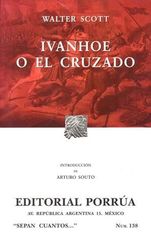 Ivanhoe O El Cruzado. (Sepan Cuantos, #138)