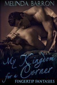My Kingdom for a Corner by Melinda Barron