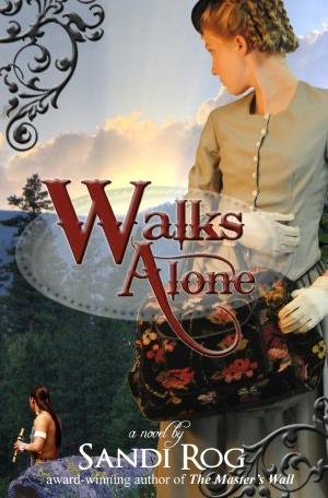 Walks Alone by Sandi Rog