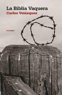 La biblia vaquera by Carlos Velázquez