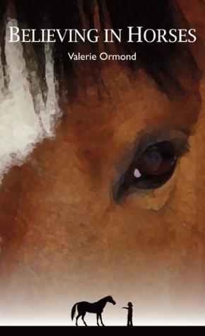 Believing in Horses by Valerie Ormond