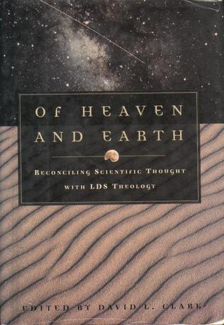 Of Heaven and Earth by David Leigh Clark