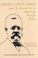 Henry Cabot Lodge and the Search for an American Foreign Policy