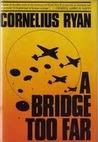 A Bridge Too Far by Cornelius Ryan