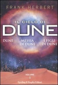 Ebook Il ciclo di Dune: Dune/Messia di Dune/I figli di Dune Vol. 1 by Frank Herbert read!