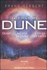 Il ciclo di Dune: Dune/Messia di Dune/I figli di Dune Vol. 1