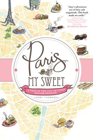 Paris, My Sweet: A Year in the City of Light