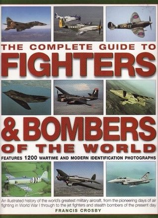The Complete Guide To Fighters & Bombers of World