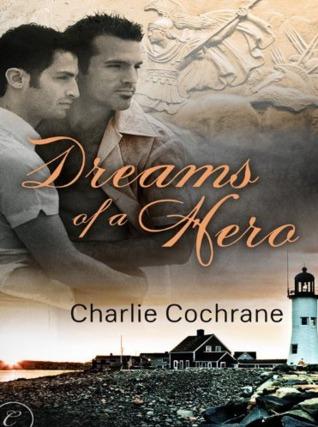 Dreams of a Hero by Charlie Cochrane