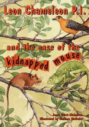 Ebook Leon Chameleon P.I. and the Case of the Kidnapped Mouse by Jan Hurst-Nicholson TXT!